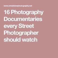 16 Photography Documentaries every Street Photographer should watch