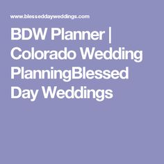 BDW Planner | Colorado Wedding PlanningBlessed Day Weddings