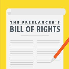 The Freelancer's Bill of Rights, from The Freelancer's Union, http://www.freelancersunion.org/blog/2014/01/03/freelance-independent-contractor-rights/