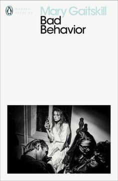 """Read """"Bad Behavior"""" by Mary Gaitskill available from Rakuten Kobo. Mary Gaitskill's tales of desire and dislocation in New York caused a sensation with their frank, caustic portraya. Book Cover Art, Book Cover Design, Book Covers, Books To Buy, Books To Read, Penguin Modern Classics, Penguin Publishing, Best Short Stories, Book Subscription"""