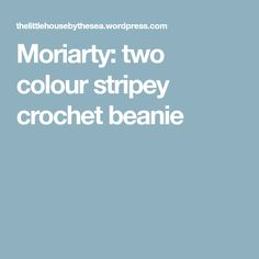 Moriarty: two colour stripey crochet beanie