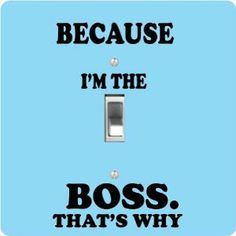 """Rikki KnightTM Because I'm the Boss That's Why on Sky Blue - Single Toggle Light Switch Cover by Rikki Knight. $13.99. 5""""x 5""""x 0.18"""". Washable. For use on Walls (screws not included). Glossy Finish. Masonite Hardboard Material. The Because I'm the Boss That's Why on Sky Blue single toggle light switch cover is made of commercial vibrant quality masonite Hardboard that is cut into 5"""" Square with 1'8"""" thick material. The Beautiful Art Photo Reproduction is printed dir..."""