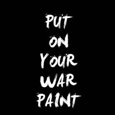 put on your war paint-fob