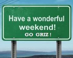 A highway sign that show support for the Montana Grizzlies! Go Griz!