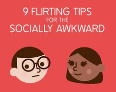 9 Foolproof Flirting Tips For The Socially Awkward