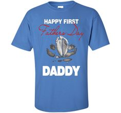 Happy First Fathers Day Daddy T-shirt
