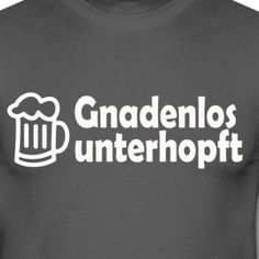 Gnadenlos unterhopft (Premium Shirt) - Männer T-Shirt