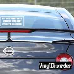 It's only funny until someone gets hurt then it's hilarious BumperStickersWall Decal - Vinyl Decal - Car Decal - DC1229