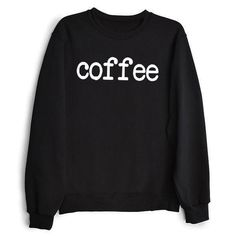 NEW: Original Coffee Sweatshirt in Black The Original Coffeesweatshirt in black displays the classic coffee texton front. This comfy pullover is the perfect top for all coffee lovers.Featuresa crew neckline and graphic on front.  To purchase: Please comment what size you'd like and I will create a custom listing for you to purchase.    Item is 100% NEW   Available Sizes: S, M, L   Interested in multiple items? Ask for a 10% bundle discount. Kosmos Tops Sweatshirts & Hoodies