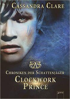 Clockwork Prince: Chroniken der Schattenjäger 2: Amazon.de: Cassandra Clare, Franca Fritz, Heinrich Koop: Bücher