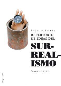 Repertorio de ideas del surrealismo : (1919-1970) / Ángel Pariente