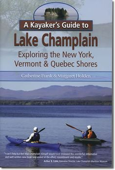 The authors next adventure is to kayak rivers flowing into Lake Champlain!