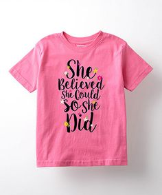 This Raspberry 'She Believed She Could' Tee - Toddler & Girls is perfect! #zulilyfinds