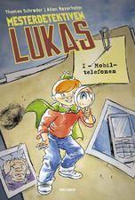 Mesterdetektiven Lukas #1: Mobiltelefonen 1. -2. klasse