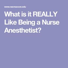 What is it REALLY Like Being a Nurse Anesthetist?