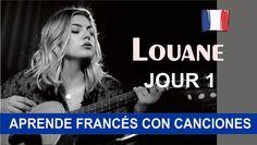 Louane - Jour un  Aprende francés con canciones