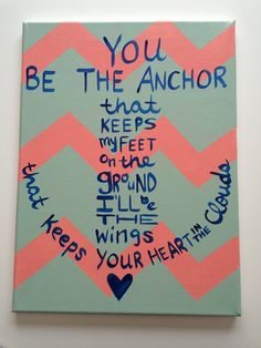 You Be the Anchor  Chevron by HeartfeltCanvas on Etsy Come by and check out my store!!! :)