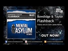 Bowdidge & Taylor - Flashback (Trance Arts & Colin James Remix) [MA023] OUT NOW! - YouTube