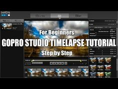How To Edit Timelapses With GoPro Studio Tutorial   Tips & Tricks