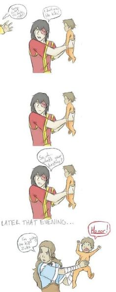 And this is why we don't let Zuko babysit xD