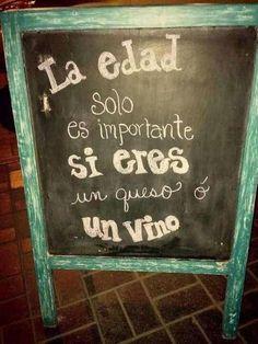 Nos encanta este cartel...¡La edad es cosa de quesos o vinos! BeniZe attitude!