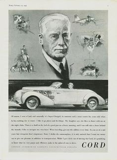 But of course my Cord is super-charged, the better to catch foxes while on my yacht with. Cord Automobile, Automobile Companies, Vintage Images, Vintage Posters, Vintage Cars, Vintage Style, Old Advertisements, Car Advertising, Duesenberg Car