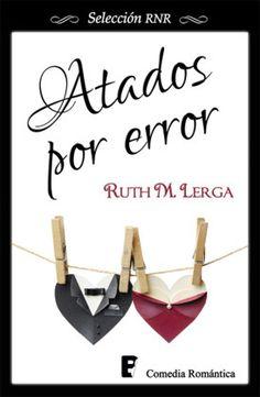 Vomitando mariposas muertas: Atados por error - Ruth M. Lerga
