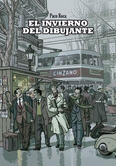"""""""El invierno del dibujante"""" Paco Roca. Aborda el tema de la la rebelión de cinco extraordinarios historietistas en 1957 reivindicando su condición de artistas y no deobreros de la viñeta."""
