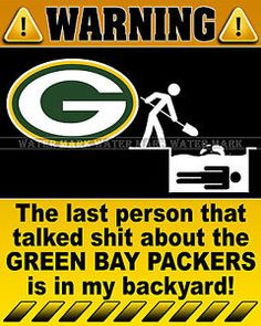 green bay packers quotes | ... Photo 8x10 Funny Warning Sign NFL GREEN BAY PACKERS Football Team - 2