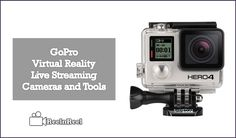 GoPro Virtual Reality Live Streaming Cameras and Tools. GoPro is one of the Famous Company in virtual reality firms across the world.