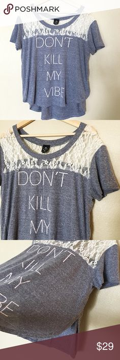 "Soft Gray And Lace ""Don't Kill My Vibe"" Shirt Perfect for Coachella or any summer music festivals! Super soft and loose fitting hi-lo shirt with pretty lace detail. Has slits on side of the shirt so you can wear a fun bright top underneath or bare a bit of skin when you move. Pair it with black leggings or denim shorts or something colorful and patterned. Bought from a boutique in Las Vegas and wore once to a concert. In excellent condition. Knit Riot Tops"