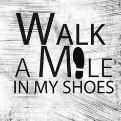 walk a mile in my shoes - Google Search