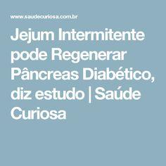 Jejum Intermitente pode Regenerar Pâncreas Diabético, diz estudo | Saúde Curiosa
