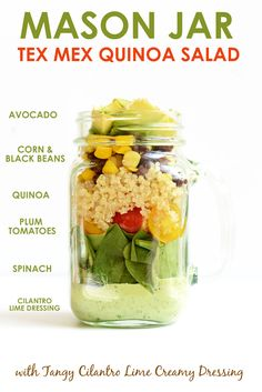 Mason Jar Tex Mex Quinoa and Tangy Cilantro Lime Creamy Dressing .just invert the corn/black beans and spinach and you're golden Mason Jar Lunch, Mason Jars, Mason Jar Meals, Meals In A Jar, Mason Jar Recipes, Tex Mex, Clean Eating, Healthy Eating, Healthy Food
