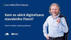 /Let's HRDLIČKA Podcast - Martin Hrdlička  Digitalizace stavebního řízení - Hrdlička Group