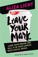 Leave your Mark Land Your Dream Job. Kill It in Your Career. Rock Social Media (eBook) : Licht, Aliza : LEAVE YOUR MARK isn't an advice book — it's a mentorship in 288 pages. Best Books To Read, Good Books, My Books, Free Books, Thing 1, Young Professional, Professional Development, Career Development, P90x