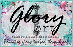 Triple the Scraps: {Glory Art} Scripture Challenge 2015 Study and Art Links CHALLENGE DATES