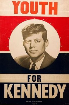 If I were alive and of age during that time I would have campaigned for Kennedy as well!