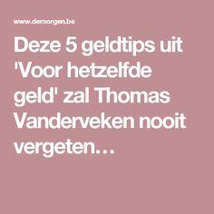 Deze 5 geldtips uit 'Voor hetzelfde geld' zal Thomas Vanderveken nooit vergeten…
