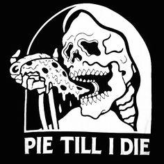 Pie Till I Die
