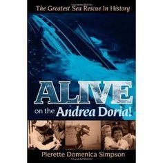 Alive on the Andrea Doria!: The Greatest Sea Rescue in History (Paperback)  http://www.amazon.com/dp/1600374603/?tag=goandtalk-20  1600374603