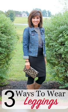 Here are three ways to wear leggings. This comfy and soft staple and still look polished.