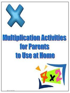 18 pages of ideas and activities of how parents can help their children with multiplication at home.