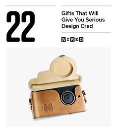 Give the gift of design with these carefully engineered, lovingly crafted, and just plain good-looking gifts. (Pictured: Kodak Ektra, $565)