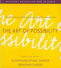 The Art of Possibility is one of the rare finds. Through the Zander's anecdotes, it becomes clear what impact on lives living the art of possibility can have.