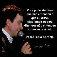 180 Melhores Imagens De Padre Fábio De Melo Em 2019 Pretty Quotes