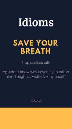 Stop useless talk Slang English, English Phrases, English Idioms, Interesting English Words, Learn English Words, Advanced English Vocabulary, English Vocabulary Words, English Collocations, Idioms And Phrases