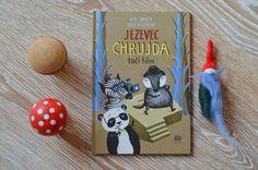 Jezevec Chrujda, krátká pohádková knížka, která učí děti, že nemají hledět na to, co je na povrchu, ale na to, co se skrývá uvnitř. Více info na blogu..