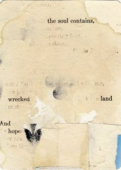 the soul contains wrecked land And hope / Richard Leach 7 Words, Distressed page from old poetry book on playing card.