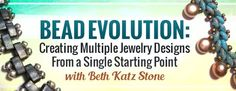 Learn How to Let Your Beading Designs Evolve with Beth Katz Stone